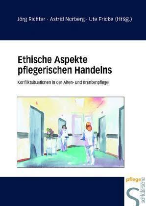 Ethische Aspekte pflegerischen Handelns