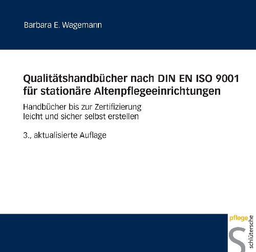Qualitätshandbücher nach DIN EN ISO 9001 für stationäre Altenpflegeeinrichtungen