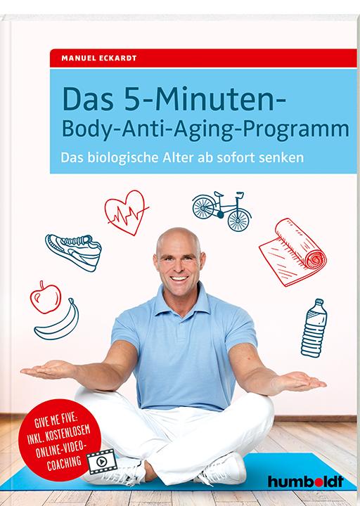 Das 5-Minuten-Body-Anti-Aging-Programm von Manuel Eckardt, Cover mit freundlicher Genehmigung von Humboldt