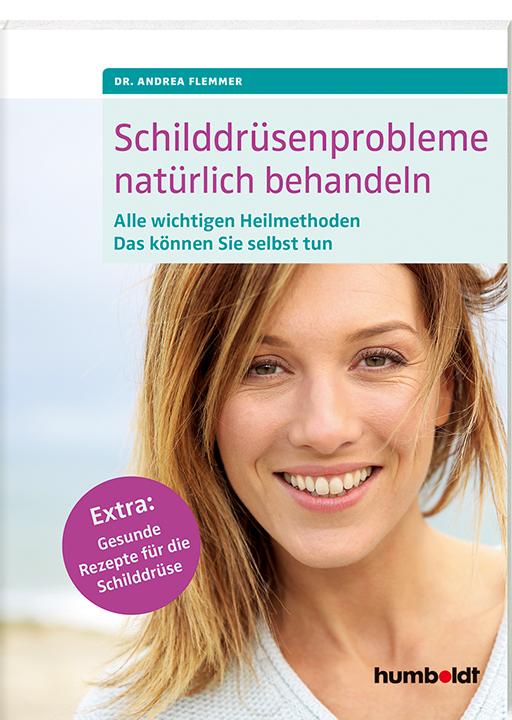 Schilddrüsenprobleme natürlich behandeln von Dr Andrea Flemmer, Cover mit freundlicher Genehmigung von Humboldt Verlag